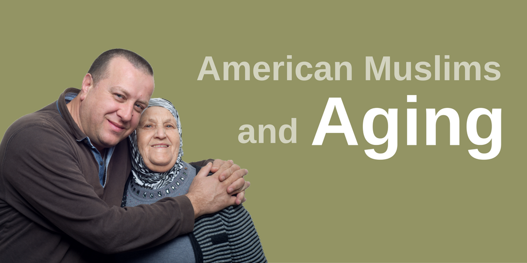 American Muslims and Aging