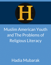 Muslim American Youth and The Problems of Religious Literacy