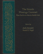 The Islamic Marriage Contract: Case Studies in Islamic Family Law book cover