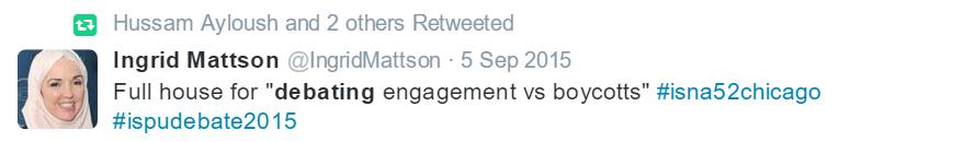 "Tweet by Ingrid Mattson: Full house for ""debating engagement vs boycotts"" #isna52chicago #ispudebate2015"