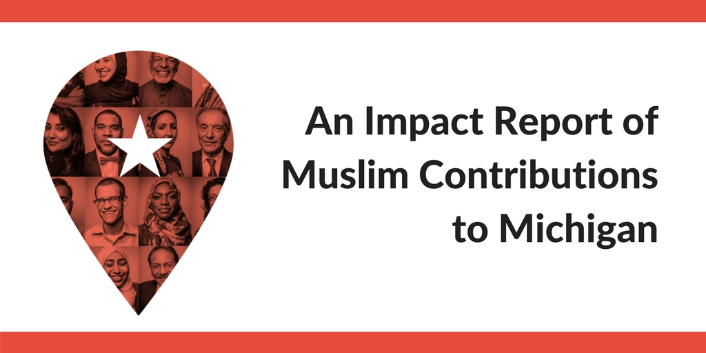 An Impact Report of Muslim Contributions to Michigan