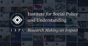 Institute for Social Policy and Understanding | Research Making an Impact