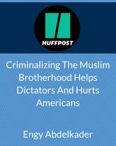 Criminalizing the Muslim Brotherhood Helps Dictators and Hurts Americans