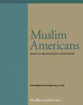 Muslim Americans- Middle Class and Mostly Mainstream report cover
