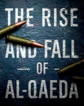 The Rise and Fall of Al-Qaeda book cover