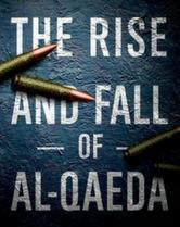 The Rise and Fall of Al-Qaeda book cover