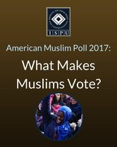 American Muslim Poll 2017: What makes muslims vote?