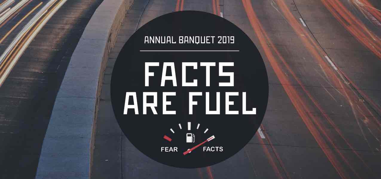 Annual Banquet 2019: Facts are Fuel