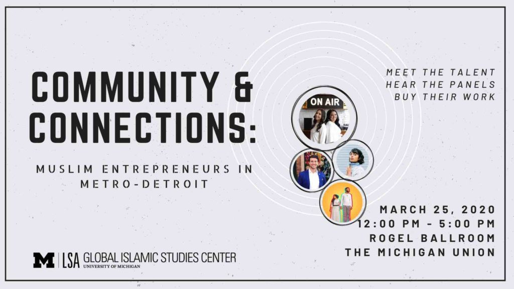 Community and Connections: Muslim Entrepreneurs in Metro-Detroit: Meet the talent, Hear the panels, Buy their work