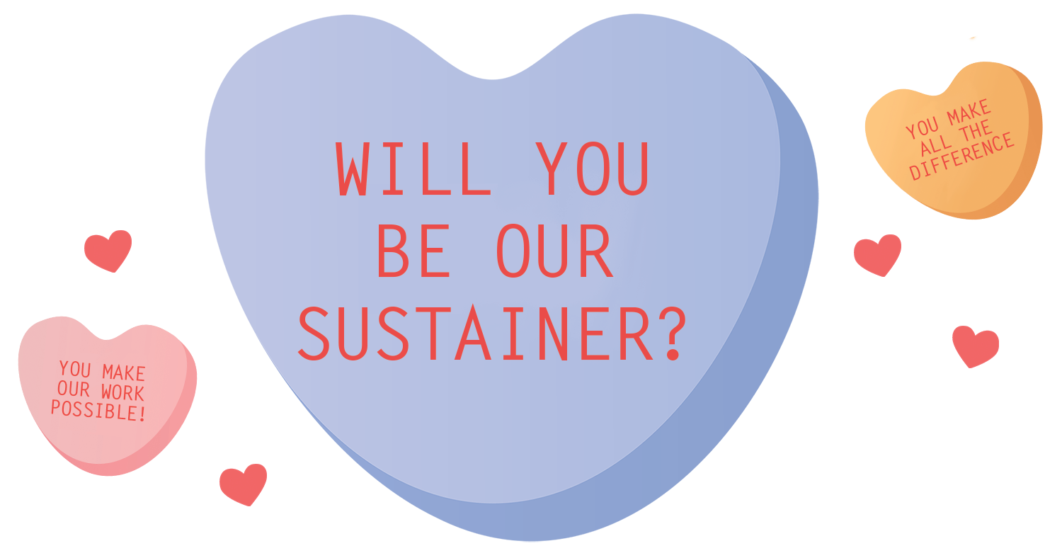 A large purple candy heart that says: Will you be our sustainer?