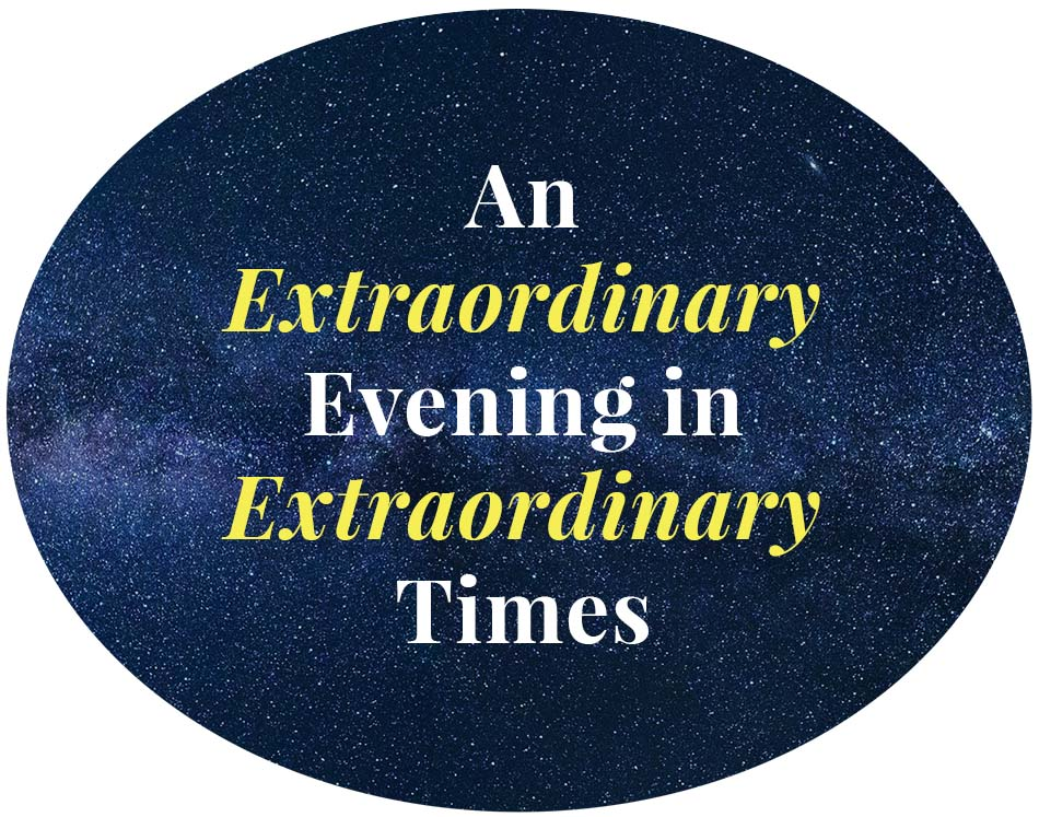 An extraordinary evening in extraordinary times