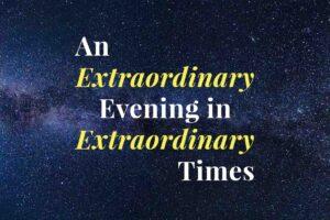An extraordinary evening in extraordinary times